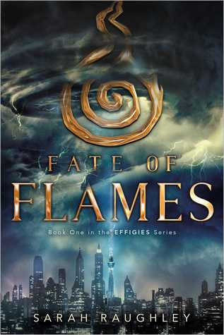 Review:  Fate of Flames (Effigies #1) by Sarah Raughley