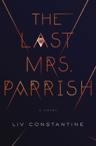Review: The Last Mrs. Parrish by Liv Constantine