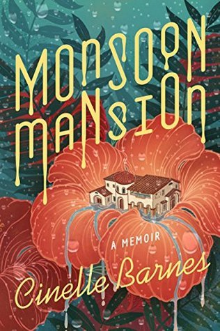 Review: Monsoon Mansion: A Memoir by Cinelle Barnes