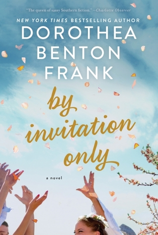 Review: By Invitation Only by Dorothea Benton Frank