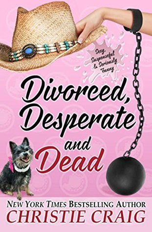 Divorced, Desperate and Dead by Christie Craig