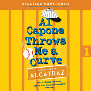 Al Capone Throws Me a Curve by Gennifer Choldenko, Kirby Heyborne