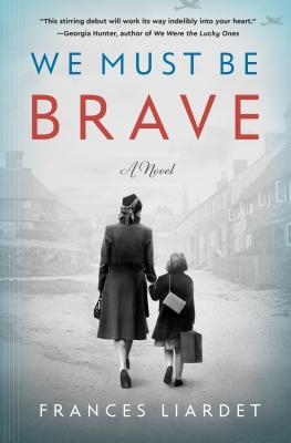 Review: We Must Be Brave by Frances Liardet