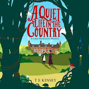 Sophia Rose Review: A Quiet Life in the Country by T.E. Kinsey, Narrated by Elizabeth Knowelden