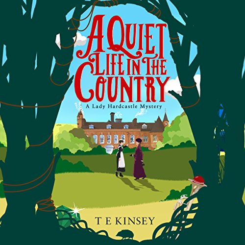 A Quiet Life in the Country by T E Kinsey, Elizabeth Knowelden