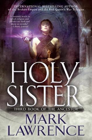 Sophia Rose Review: Holy Sister by Mark Lawrence