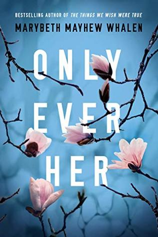 Review: Only Ever Her by Marybeth Mayhew Whalen
