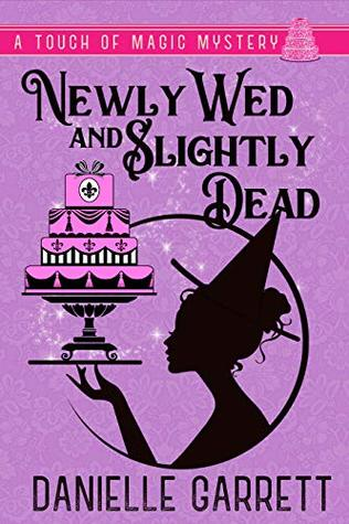 Sophia Rose Review: Newly Wed and Slightly Dead by Danielle Garrett