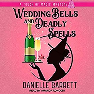 Sophia Rose Review: Wedding Bells and Deadly Spells by Danielle Garrett