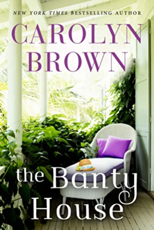 Sophia Rose Review: The Banty House by Carolyn Brown