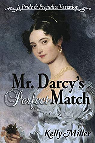 Sophia Rose Review: Mr. Darcy's Perfect Match by Kelly Miller